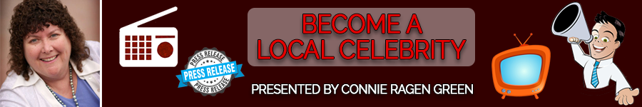 Become a Local Celebrity with Connie Ragen Green